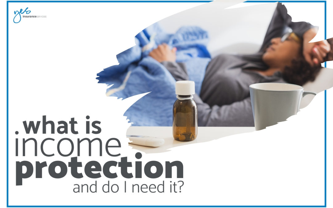 What is income protection and do I need it?