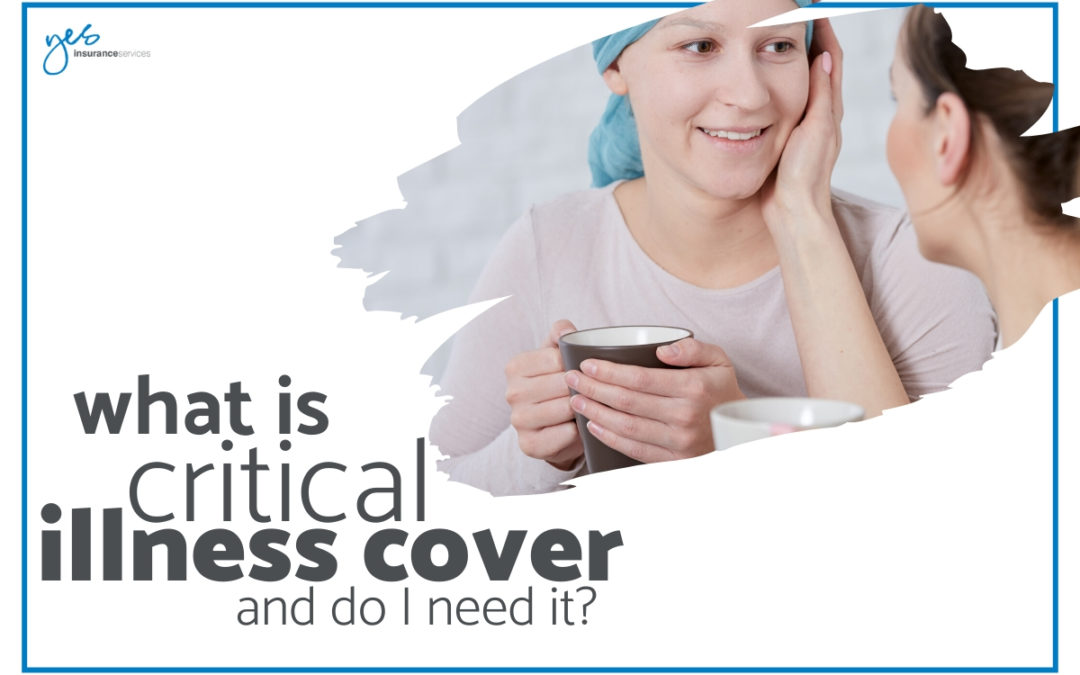 What is critical illness cover and do I need it?